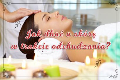 Jak dbać o skórę w trakcie odchudzania?